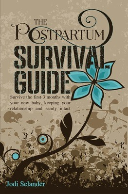The Postpartum Survival Guide
