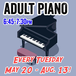 Adult Piano- Tuesdays 6:30- 7:15pm