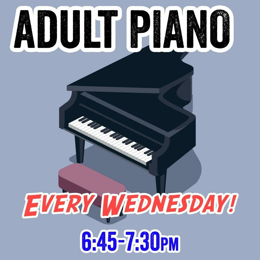 Adult Piano - Wednesdays 6:45-7:30pm