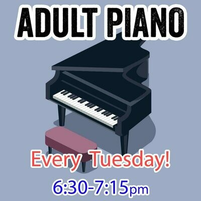 Adult Piano PlayTime - Tues 6:30-7:15pm