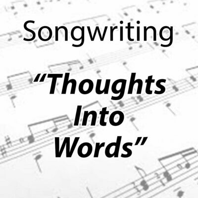 """Songwriting: Thoughts into words"" - Tuesdays 1:00-1:45pm"