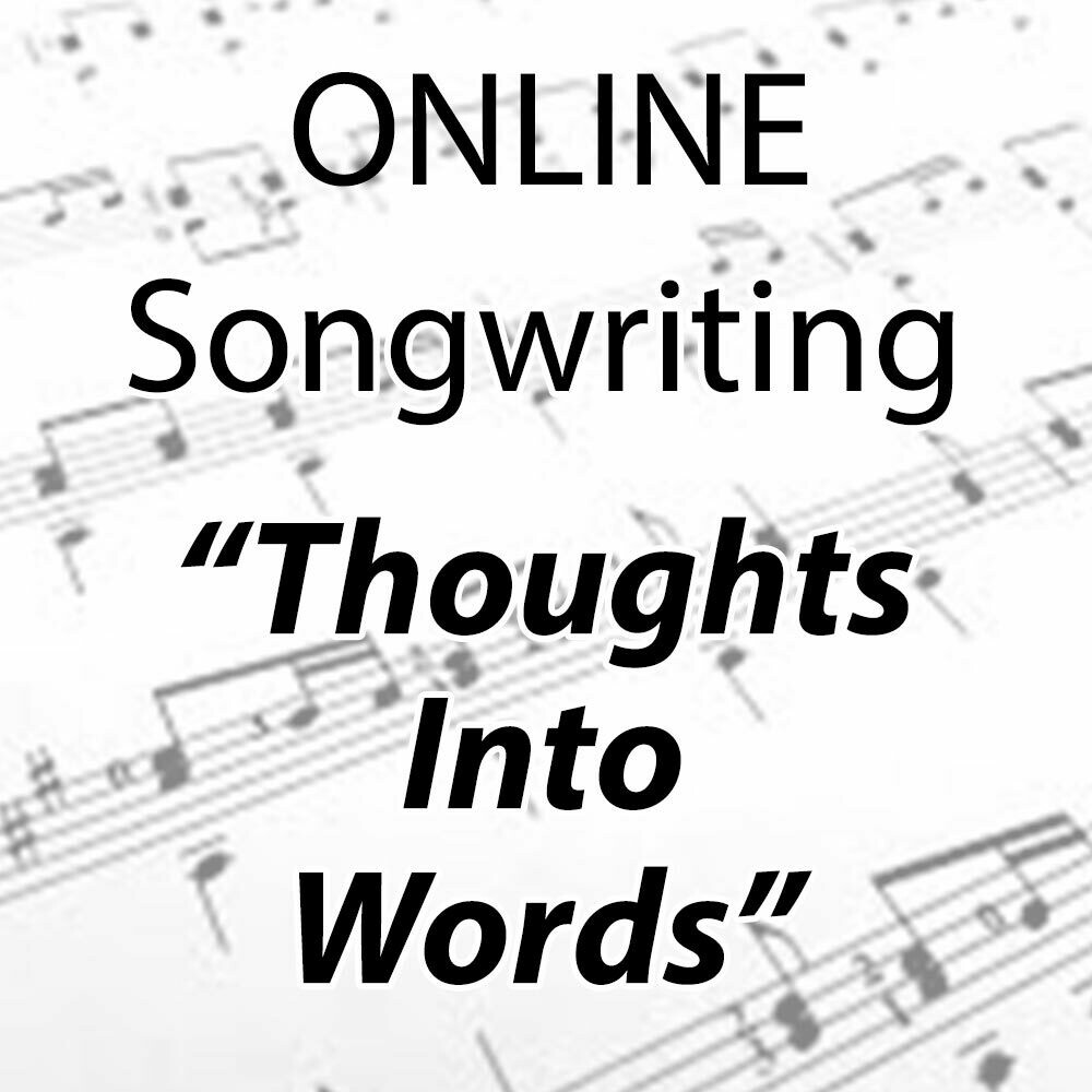 """""""Songwriting: Thoughts into words"""" - ONLINE Tuesdays 1:00-1:45pm"""