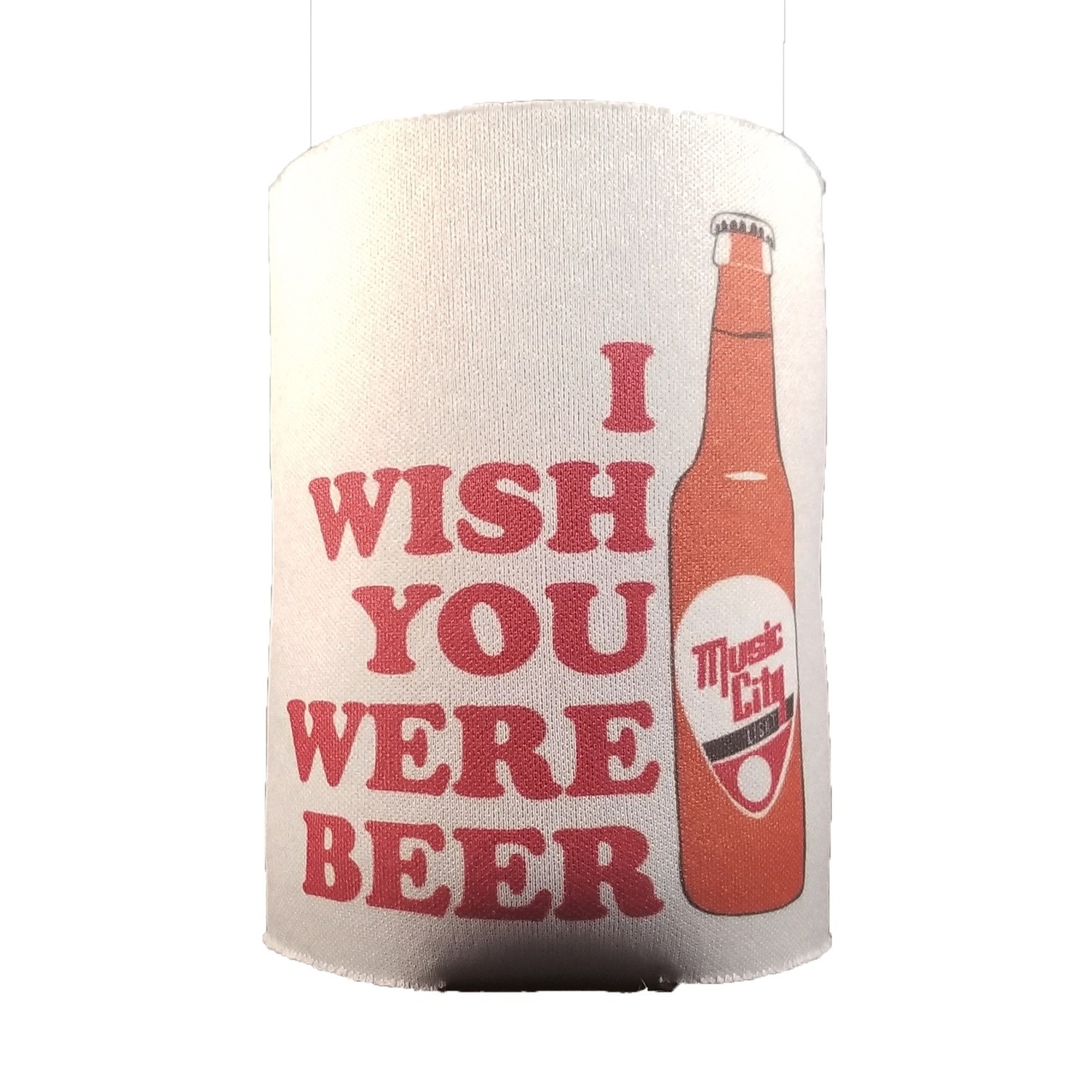"""Wish You Were Beer"" Koozie"