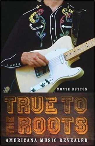 True to the Roots: Americana Music Revealed (Bison Original) Paperback