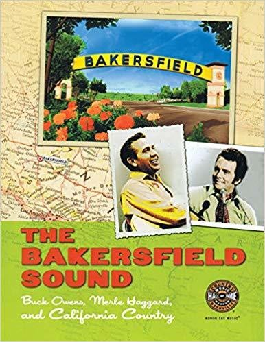The Bakersfield Sound: Buck Owens Merle Haggard and California Country - Paperback