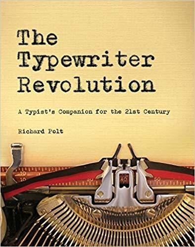 The Typewriter Revolution: A Typist's Companion for the 21st Century 1st Edition