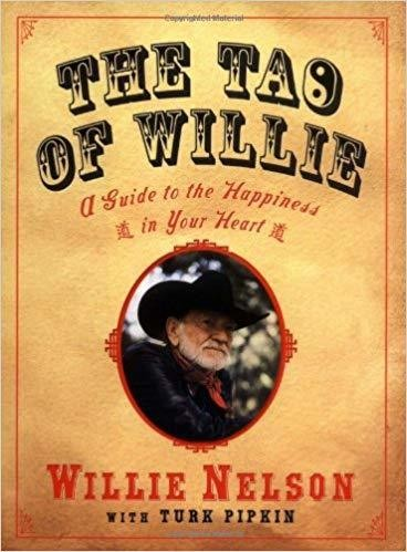 The Tao of Willie: A Guide to the Happiness in Your Heart- Hardcover