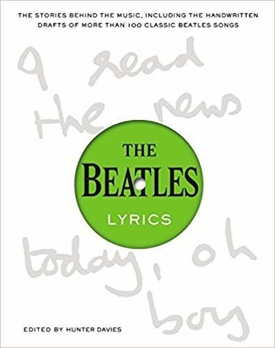 The Beatles Lyrics: The Stories Behind the Music, Including the Handwritten Drafts of More Than 100 Classic Beatles Songs - Hardcover