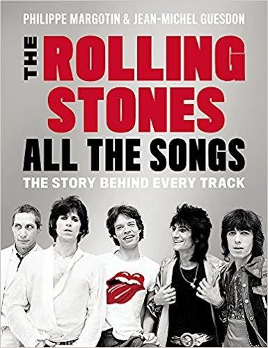 The Rolling Stones All the Songs: The Story Behind Every Track Hardcover