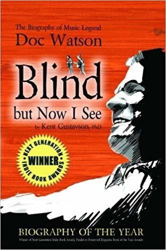 Blind But Now I See: The Biography of Music Legend Doc Watson - Paperback