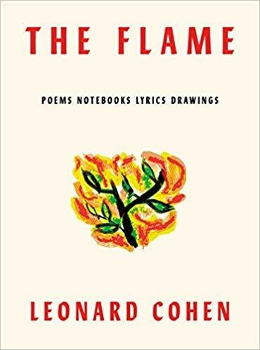 The Flame: Poems Notebooks Lyrics Drawings - Hardcover