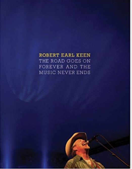 Robert Earl Keen: The Road Goes on Forever...