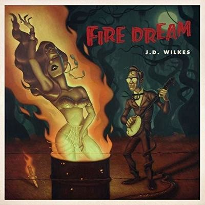 Fire Dream - J. D. Wilkes