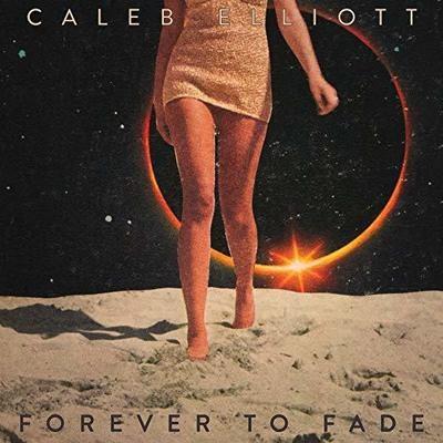 Forever to Fade - Caleb Elliott