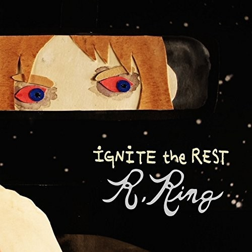 Ignite The Rest - R.Ring (Artist)