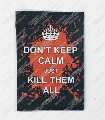 WG119 Dont Keep Calm, Kill Them ALL Chapter Morale Patch With Velcro - Full Colour
