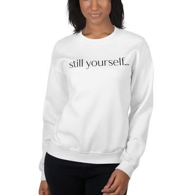 still yourself... | Sweatshirt