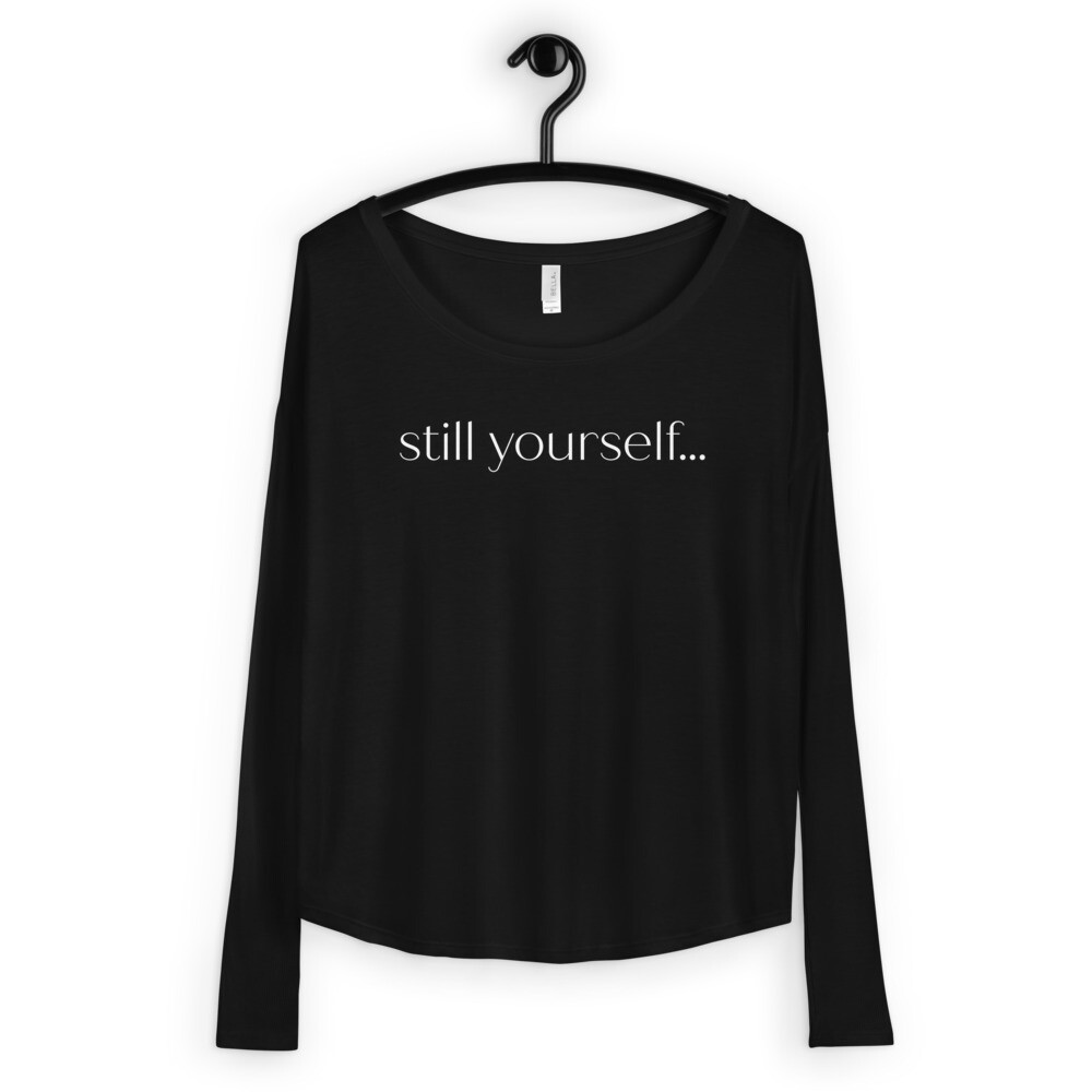 still yourself...   Flowy Long Sleeve