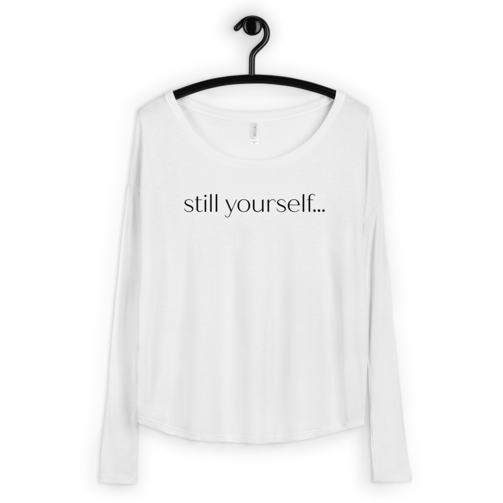 still yourself... | Flowy Long Sleeve