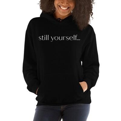 still yourself... | Hoodie