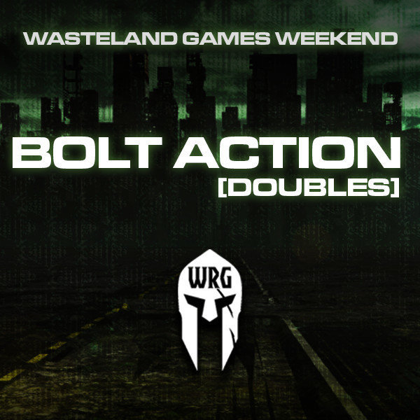 Wasteland Games Weekend (Bolt Action Doubles)