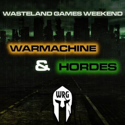 Wasteland Games Weekend (Warmachine Hordes)