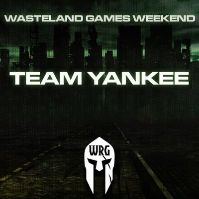 Wasteland Games Weekend (Team Yankee)
