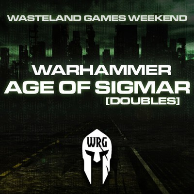 Wasteland Games Weekend (Warhammer AOS Doubles)