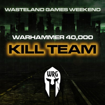 Wasteland Games Weekend (Kill Team)