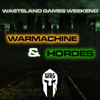 Warmachine & Hordes - WASTELAND GAMES WEEKEND [2020]