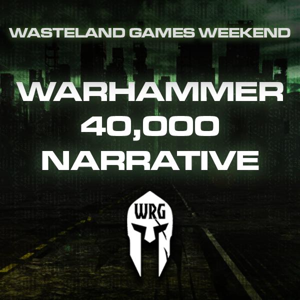 Warhammer 40,000 NARRATIVE - WASTELAND GAMES WEEKEND [2020]