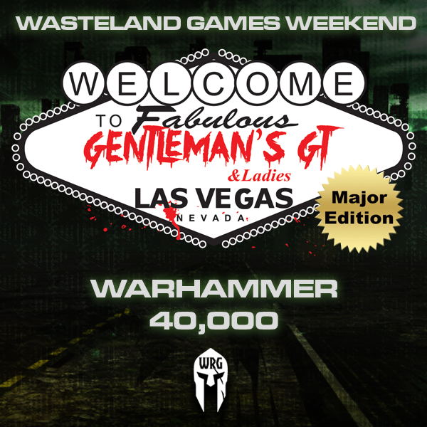 Warhammer 40,000 Major (Gentleman's & Ladies GT) - WASTELAND GAMES WEEKEND [2020]
