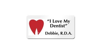 """I Love My Dentist"" Employee Name Tag"