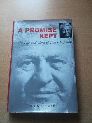 A Promise Kept - The life and work of Tom Chapman - John Stewart