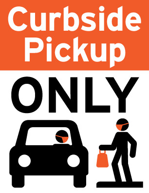 Curbside Pickup Only Sign