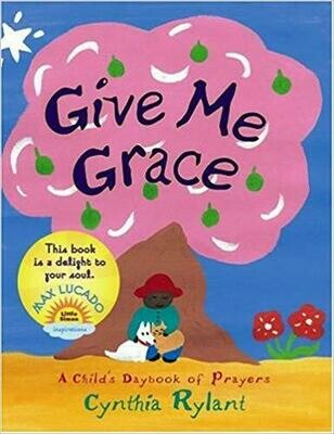 Give Me Grace by Cynthia Rylant (Board Book)