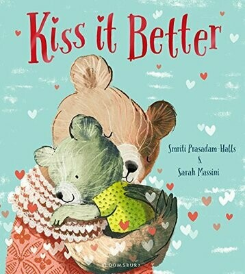 Kiss It Better (Hardcover) by Smriti Prasadam-Halls