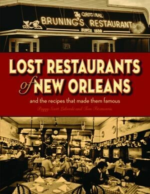 Lost Restaurants of New Orleans by Peggy Scott Laborde