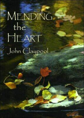 Mending the Heart by John Claypool
