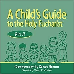 A Child's Guide to the Holy Eucharist: Rite II