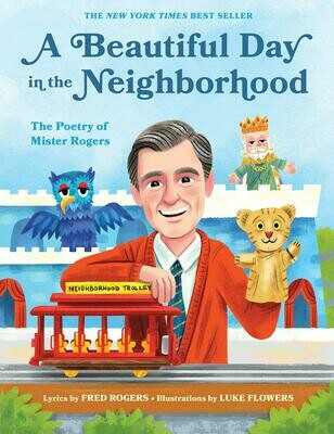 A Beautiful Day in the Neighborhood by Fred Rodgers
