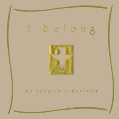 I Belong My Baptism Scrapbook by Valerie Gittings
