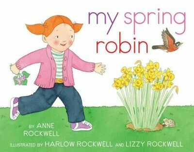 My Spring Robin by Anne Rockwell, Harlow Rockwell (Illustrator)