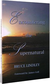 """Encountering the Supernatural"" - Forward by James Goll"