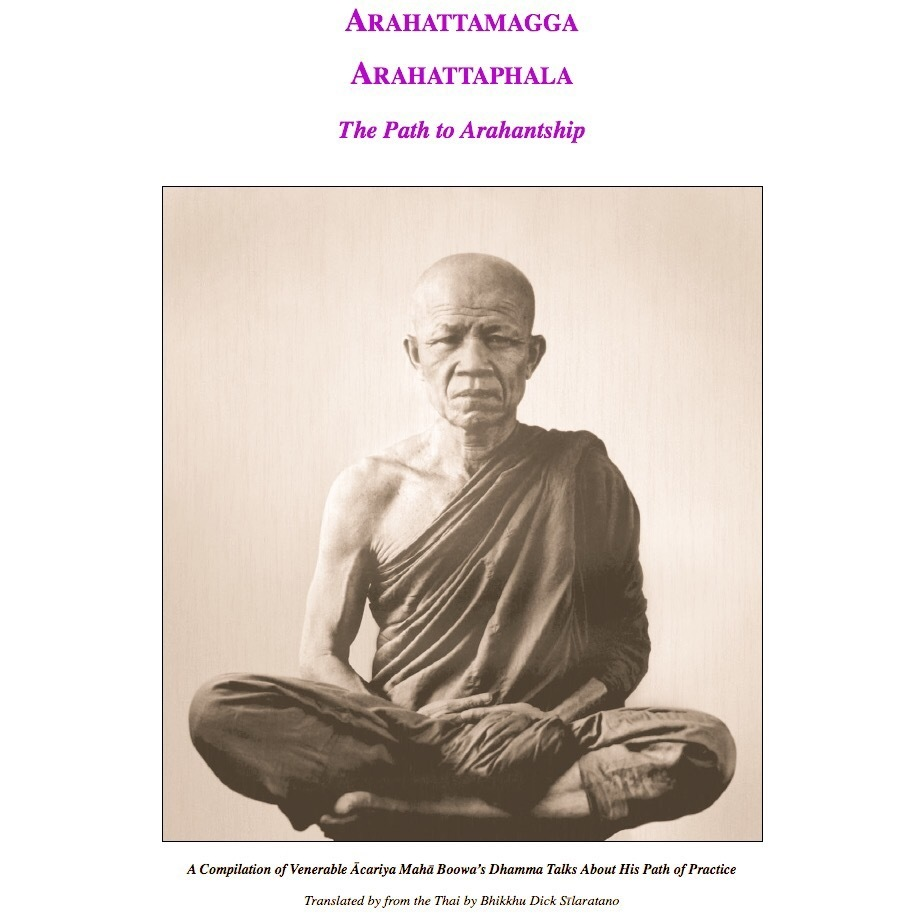 The Path to Arahantship - Venerable Ãcariya Mahã Boowa Ñãnasampanno
