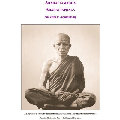 The Path to Arahantship - Venerable Ãcariya Mahã Boowa Ñãnasampanno
