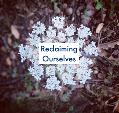 Reclaiming Ourselves - A Community Workshop Experience