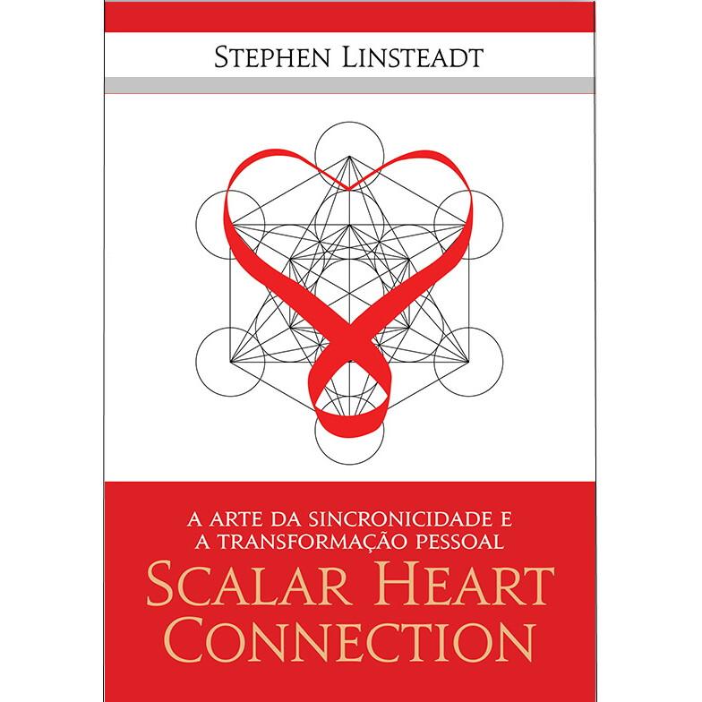 Scalar Heart Connection - A Arte da Sincronicidade e Transformação Pessoal (livro de softback) Em Português