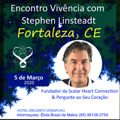 Encontro Vivȇncia com Stephen Linsteadt - 05 de Março de  2020 de 18:00 - 22:00 hrs - Fortaleza, CE