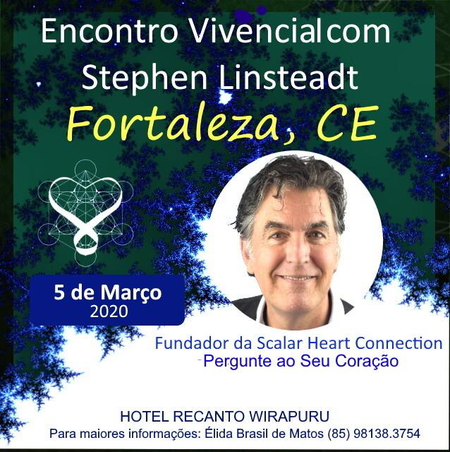 Encontro Vivencial com Stephen Linsteadt - 05 de Março de  2020 de 13:00 - 17:00 hrs- FORTALEZA, CE